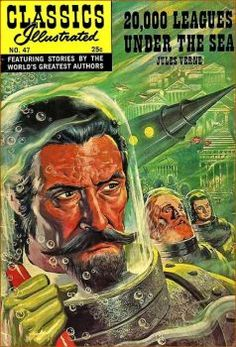 Classics Illustrated No. 47 ~ Leagues Under the Sea (based on Jules Verne) Vintage Comic Books, Vintage Comics, Comic Books Art, Book Art, Comic Art, Vintage Library, Jules Verne, Pulp Fiction, Science Fiction