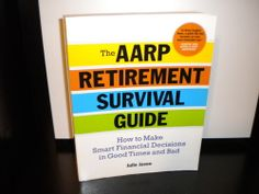 The AARP® Retirement Survival Guide: How to Make Smart Financial Decisions in Good Times and Bad: Julie Jason: 9781402743412: Amazon.com: Bo...