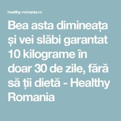 Multiple surse sustin ca aceasta bautura, consumata dimineata, ne-ar putea ajuta sa pierdem in greutate intr-un ritm alert - Sanatos Online Rina Diet, Dr Oz, Loose Weight, The Cure, Food And Drink, Health Fitness, Healthy Recipes, Healthy Food, Weight Loss