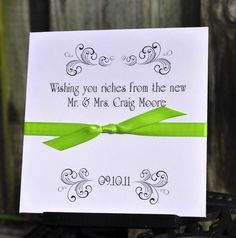 Personalized lottery ticket favors except they would say: wishes of riches from the Mr. and Mrs.