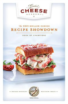 Grilled Cheese Academy - Recipe Contest -  BEST OF SHOW $10,000 ∙ 1ST PLACE $3,500  ∙ 2ND PLACE $2,500 ∙ Contest Runs April 1 – May 12, 2014 : grilledcheeseacademy