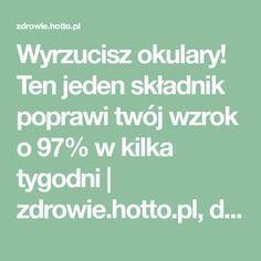 Wyrzucisz okulary! Ten jeden składnik poprawi twój wzrok o 97% w kilka tygodni | zdrowie.hotto.pl, domowe sposoby popularne w necie