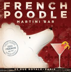 French Poodle Vodka.... I have this art in my kitchen!