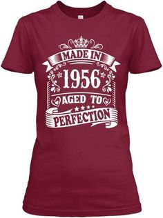 Born In 1956 - Aged To Perfection - Birthday Gift T-Shirt