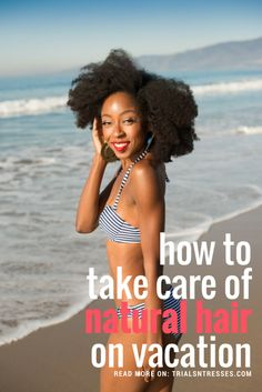 How to take care of natural hair on vacation