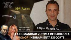 LA HUMANIDAD VICTIMA DE BABILONIA  Parte 10 HERRAMIENTA DE CORTE - MONOR...