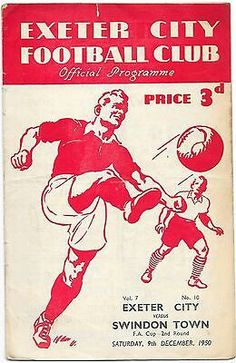 Exeter City 3 Swindon Town 0 in Dec 1950 at St James Park. The programme cover for the FA Cup Round tie. Tranmere Rovers, Carlisle United, Exeter City, Football Officials, Millwall, St James' Park, Association Football, Most Popular Sports, Leeds United