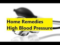 Home Remedies Blood Pressure - Best Home Remedy for High Blood Pressure