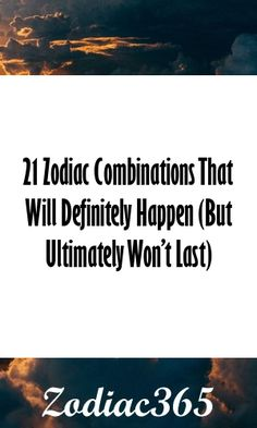 21 Zodiac Combinations That Will Definitely Happen (But Ultimately Won't Last) Zodiac Signs Compatibility Chart, Sagittarius Facts, Zodiac Sign Facts, Taurus, Zodiac Quotes, 12 Zodiac, Astrology Zodiac, Zodiac Mind, 2018 Astrology