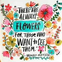 Always flowers for those who want to see them