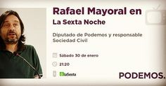 No me pierdo esta noche a Rafa Mayoral. Seguro que no defrauda. #Podemos