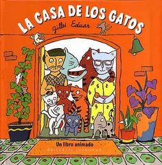 LA CASA DE LOS GATOS - Gilles Eduar. En casa de los gatos viven muchos ratones. ¡Pero los gatos no lo saben! Haz girar las ruedas, abre las solapas y estira las pestañas, ¡descubrirás las proezas de Súper-Ratón y sus amigos! Un libro animado para jugar y conocer todos los rincones de una casa. A partir de 5 años.