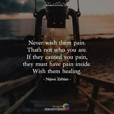 78 Motivational And Inspirational Quotes That Will Inspire You 26 Is wish you healing. I wish you healing for you're pain. I dont like to feeling bad about it anymore. You give me a lesson. Lessons, that helped me grow. Thank you for that. I wish you the healing, that you need. Greetz Mar