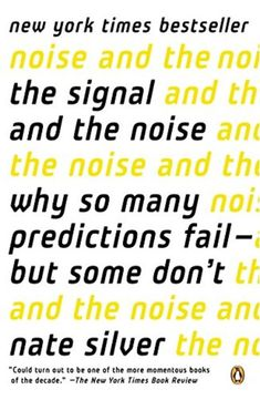 The Signal And The Noise: Why So Many Predictions Fail-But Some Don't, 2014 The New York Times Best Sellers Science Books winner, Nate Silver Book Club Books, Good Books, Books To Read, My Books, Free Pdf Books, Science Books, Data Science, Penguin Books, Inspirational Books