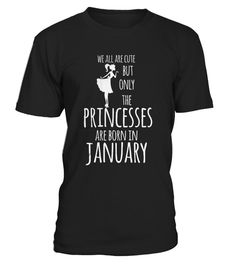 # Princesses Are Born In January T-Shirts .     CHECK OUT OTHER AWESOME DESIGNS HERE!Shop for Birthday Gift Guide shirts, hoodies and gifts. Find Birthday Gift Guide designs printed with care on top quality garments.  Best birthday t-shirt for all Men born in January, Wear this and receive compliments. Best to gift your love ones, PrincessesAre Born In January Women, Kid, MenT-shirt, January, Born in January, Birthday.TIP: If you buy 2 or more (hint: make a gift for someone or team up)…