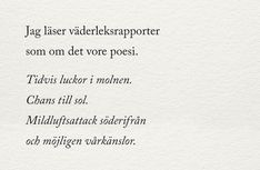 Julia - alltid mitt i prick - Utkast vintern 2019 Dont You Know, Truth Of Life, Different Quotes, Be Kind To Yourself, Feel Good, Best Quotes, It Hurts, Poems, Lyrics