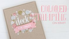 cardmaking video tutorial: Colored Stamping On Kraft ... ghost stamping ... creating a wreath of circles ... from Wplus9 Design