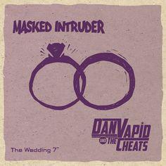 Masked Intruder / Dan Vapid and the Cheats // The Wedding 7''