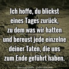 Ich hoffe, du blickst… I hope you look … Visit us too —> www.herz-und-seel … Related posts:Nice to have you so easy . German Quotes, Truth Of Life, Love Hurts, True Words, Sad Quotes, Faith Quotes, Texts, Love You, Wisdom