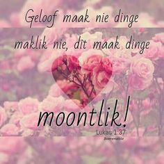 God maak alles moontlik Bible Scriptures, Bible Quotes, Prayer Quotes, Good Morning God Quotes, I Love You God, Afrikaanse Quotes, Good Night Greetings, Favorite Bible Verses, Empowering Quotes