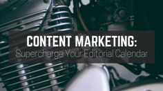 Any successful digital marketing strategy requires robust planning - an editorial calendar gives content marketers clear and coherent steps.
