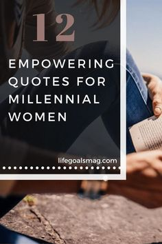 12 Empowering Quotes for Millennial Women