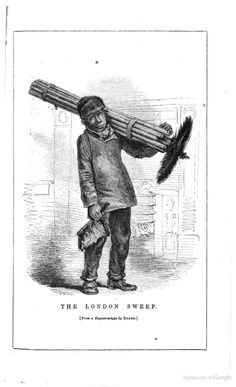 The London Sweep. From London labour and the London poor:  a cyclopaedia of the condition and earnings of those that will work, those that cannot work and those that will not work, Vol. 2, 1851.