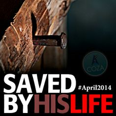 #April #2014 #SavedByHisLife