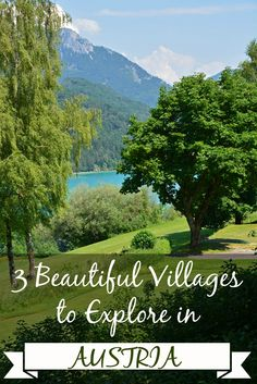 Austria is full of beautiful villages... here are just 3 you should definitely check out!