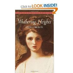 Wuthering Heights - not an easy read but it's a very passionate book and a beloved English classic.  It wasn't received well when she published it but it became popular after her(Emily Bronte) death.