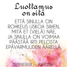 Kun luotat sydämesi ääneen, luotat elämään – 6 voimakuvaa Pretty Words, Cool Words, Wise Words, Positive Vibes, Positive Quotes, Learn Finnish, Finnish Words, Joko, Meaning Of Life
