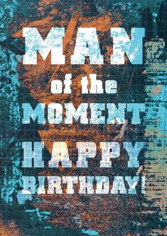 Free Happy Birthday Cards Printables Birth Day QUOTATION – Image : Quotes about Birthday – Description Man of the moment Birthday Greetings For Nephew, Happy Birthday Cards Online, Nephew Birthday Quotes, Happy Birthday Man, Happy Birthday Quotes, Happy Birthday Images, Birthday Messages, Mens Birthday Wishes, Happy Birthdays