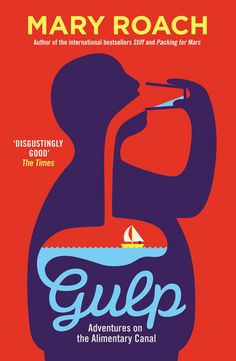 Gulp by Mary Roach (2014 Royal Society Winton Prize for Science Books)
