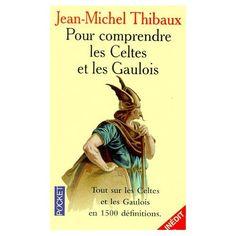 Pour Comprendre Les Celtes Et Les Gaulois Jean Michel Thibaux Edition POCKET Michel, Celtic Circle, Protohistory, Bronze Age, People, Iron, Livres