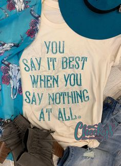 How cute is this adorable tee!! Perfect for any occasion! The perfect tee to dress up or dress down! #cheekys #boutique #cheekysboutique #saynothing Lyric Shirts, Tee Shirts, Tees, You Say It Best, Real Country Girls, Country Music Shirts, Plus Size Jeans, Country Outfits, Girls Be Like