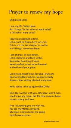 Prayer to renew my hope – Prayer For Anxiety Prayer Scriptures, Bible Prayers, Faith Prayer, God Prayer, Prayer Quotes, Bible Verses Quotes, Faith Quotes, Bible Verses For Hard Times, Prayer List