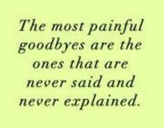 the most painful is sorry you never say | sometimes it s not the goodbye that hurts but the