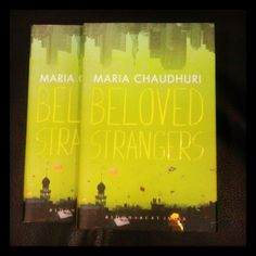 Beloved Strangers by Maria Chaudhuri is one of our BIG books of the year!