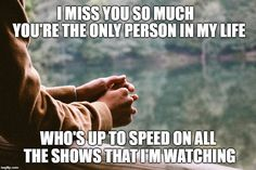 34 Best I Miss You Quotes And Memes Images Miss Me Quotes Be
