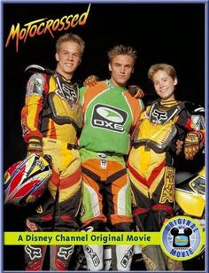 Motorcrossed. <3 this movie. Watched it everytime it came on. Miss the old disney channel movies