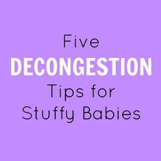 5 Decongestion Tips for Stuffy Babies – Lou Lou Girls #5 #decongestion #tips #stuffy #babies #momlife #mom #kids
