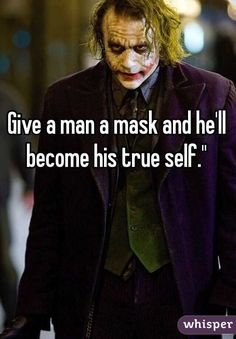 Give a man a mask and he'll become his true self. Mask Quotes, Joker Quotes, Naruto Shippuden Hd, Joker Mask, Millionaire Quotes, Masked Man, Batman Universe, Joker And Harley Quinn, Seven Deadly Sins