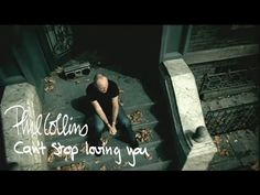 Phil Collins - Can't Stop Loving You (Official Music Video) - YouTube