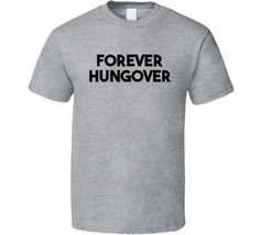 Forever Hungover Party Animal Post Bar Night Drinking Alcohol Funny T Shirt