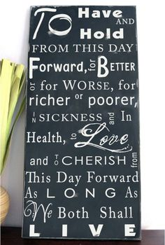 for better, for worse, from this day forward as long as we both shall live...EVERYONE needs not to only say this at their wedding...but live by it afterwards