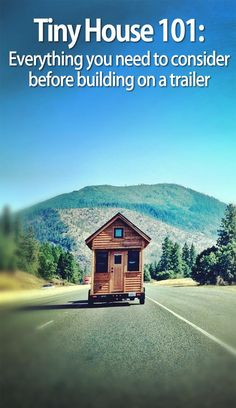 #tumbleweed #tinyhouses #tinyhome #tinyhouseplans What You Need to Consider Before Building a Tiny House on a Trailer