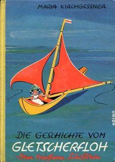 antiquarisches Buch – Kirchgessner, Maria – Die Geschichte vom Gletscherfloh, dem tapferen Schifflein