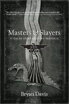 bryan davis masters and slayers | Masters & Slayers (Tales of Starlight Series) by Bryan Davis ...