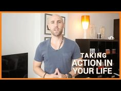 Taking Action In Your Life - YouTube