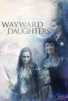Wayward Daughters by dahliasheng on DeviantArt ¿Por qué no?